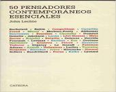 50 pensadores contemporáneos esenciales. Del Estructuralismo al Posthumanismo